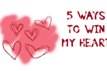 5 Ways To Win My Heart