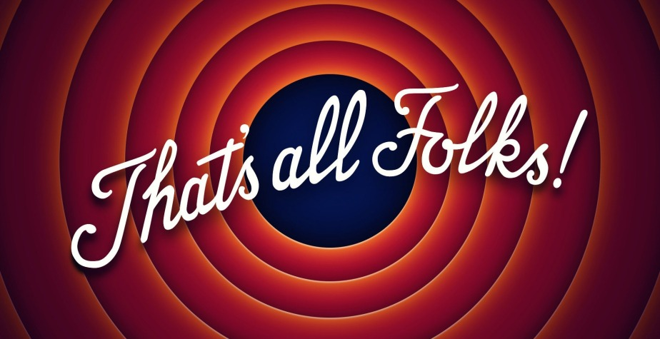 THAT'S ALL, FOLKS!!!